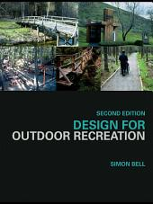 Design for Outdoor Recreation: Edition 2