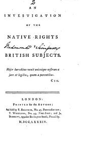 An Investigation of the Native Rights of British Subjects: Volume 2