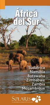 África del Sur, Guía de Viaje: Sudáfrica, Namibia, Botswana, Zimbabwe, Zambia y Mozambique y Safaris por África
