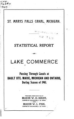 Statistical Report of Lake Commerce Passing Through Canals at Sault Ste  Marie  Michigan for the Month of