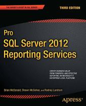 Pro SQL Server 2012 Reporting Services: Edition 3