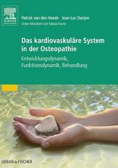 Das kardiovaskuläre System in der Osteopathie: Entwicklungsdynamik, Funktionsdynamik, Behandlung