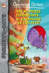 Per mil pedres espedregades... el globusaure es tira pets!: Prehisto-rats 13