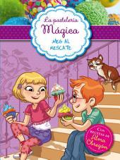 Meg al rescate (Serie La pastelería mágica 2): Con recetas de Alma Obregón