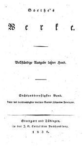 Goethe's Werke. ... Erster [-sechzigster] Band: Band 36