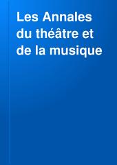 Les Annales du théâtre et de la musique: Volume26
