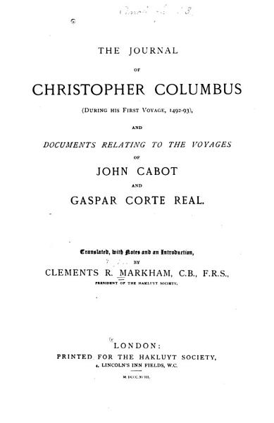 Download The Journal of Christopher Columbus  during His First Voyage  1492 93  and Documents Relating the Voyages of John Cabot and Gaspar Corte Real Book