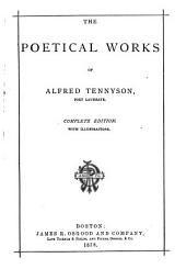 The Poetical Works of Alfred Tennyson, Poet Laureate: Volumes 2-9; Volume 13