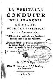 La veritable conduite de Saint François de Sales pour la confession et la communion,fidèlement extraite de ses écrits et faisant partie de ses oeuvres