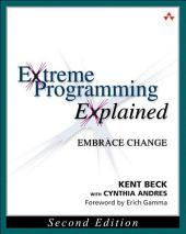 Extreme Programming Explained: Embrace Change, Edition 2