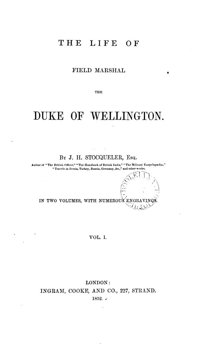 The life of ... the duke of Wellington
