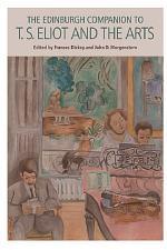 Edinburgh Companion to T. S. Eliot and the Arts