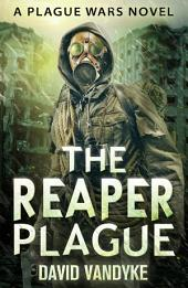 The Reaper Plague: Plague Wars Book 7