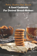 Baking Southern style Biscuits  A Good Cookbook For Desired Bread makers