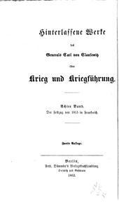 Der Feldzug von 1815 in Frankreich: Hinterlassenes Werk des Generals Carl von Clausewitz, Band 8