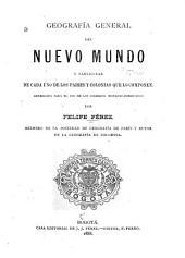 Geografía general del Nuevo mundo y particular de cada uno de los paises y colonias que lo componen: Arreglada para el uso de los colegios hispano-americanos
