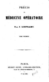 Précis de médecine opératoire: Volume1