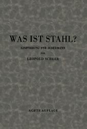 Was ist Stahl?: Einführung in die Stahlkunde für jedermann, Ausgabe 8