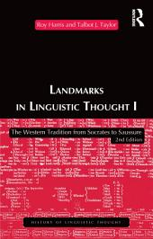 Landmarks In Linguistic Thought Volume I: The Western Tradition From Socrates To Saussure, Edition 2