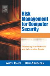 Risk Management for Computer Security: Protecting Your Network and Information Assets