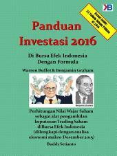 PANDUAN INVESTASI 2016 DI BURSA EFEK INDONESIA: 25 saham-saham yang direkomendasikan untuk di investasikan selama 2016 yang merupakan kesimpulan dari kinerja harga dan nilai wajarnya selama 5 tahun terakhir.