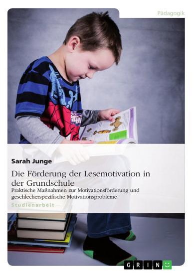 Die F  rderung der Lesemotivation in der Grundschule PDF