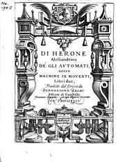 Di Herone Alessandrino De gli avtomati: ouero machine se moventi, libri due