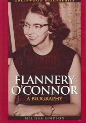 Flannery O'Connor: A Biography