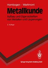 Metallkunde: Aufbau und Eigenschaften von Metallen und Legierungen, Ausgabe 2