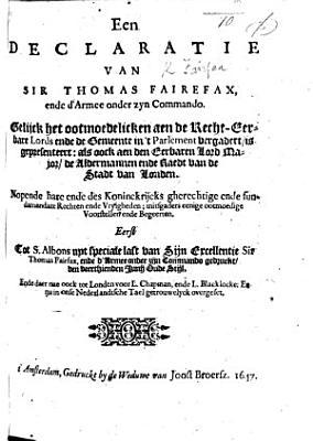 Een Declaratie van Sir Thomas Fairefax  ende d Armee onder zyn Commando     Nopende hare ende des Koninckrijcks     Rechten ende Vryigheden  14 June  1647       Nu in onse Nederlandtsche Tael overgeset PDF
