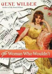 The Woman Who Wouldn't: A Novel
