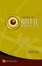 Theory of Orbital Motion