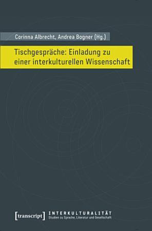 Tischgespr  che  Einladung zu einer interkulturellen Wissenschaft PDF