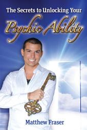 The Secrets To Unlocking Your Psychic Ability