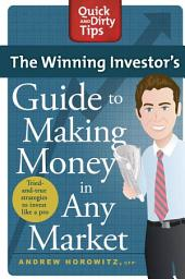 The Winning Investor's Guide to Making Money in Any Market: Tried and True Strategies to Invest Like a Pro