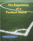 The Experience of a Football Match