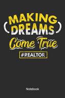 Making Dreams Come True Realtor Notebook