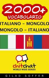 2000+ Italiano - Mongolo Mongolo - Italiano Vocabolario