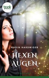 Hexenaugen: booksnacks (Kurzgeschichte, Fantasy, Liebe)