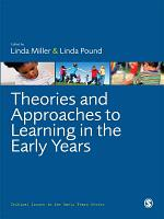 Theories and Approaches to Learning in the Early Years PDF