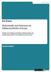 Heilermarkt und Patienten im frühneuzeitlichen Europa: Stellte der frühneuzeitliche Heilermarkt ein funktionierendes Gesundheitssystem dar?
