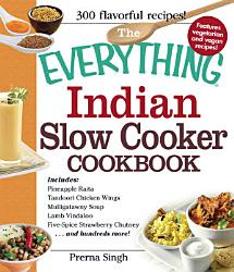 The Everything Indian Slow Cooker Cookbook Book PDF