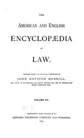 The American and English Encyclopedia of Law: Volume 7