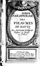 Paraphrase des pseaumes de David, en vers françois, Par Antoine Godeau, Euesque de Grasse et Vence. Et mis nouvellement en chant, Par Thomas Gobert... Dessus