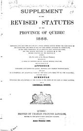 The Revised Statutes of the Province of Quebec: Promulgated and Published in Virtue of the Acts 50 Victoria, Chapter 5, A.D. 1887, and 51-52 Victoria, Chapter 2, A.D. 1888 ...