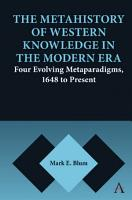 The Metahistory of Western Knowledge in the Modern Era PDF