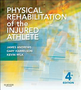 Physical Rehabilitation of the Injured Athlete E Book PDF