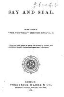 Say and seal  By the author of    Wide  wide world        Melbourne House     etc   The preface signed  E  W   A  L   i e  S  B  Warner and A  B  Warner   PDF