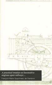 A Practical Treatise On Locomotive Engines Upon Railways