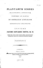Plantarum icones hactenus ineditae,... auctore Jacobo Edwardo Smith,...